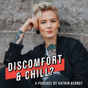 Discomfort & Chill?
