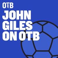 OTB's John Giles podcast