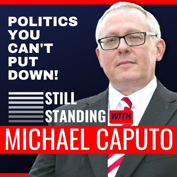 Still Standing with Michael Caputo