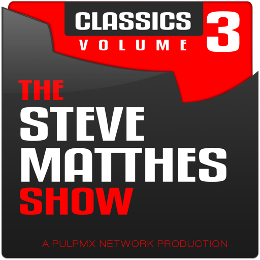 Cover image of The Steve Matthes Show Classics Volume 3