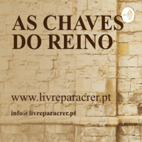 AS CHAVES DO REINO podcast