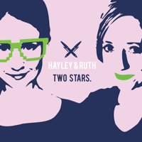 Hayley & Ruth: Two Stars podcast