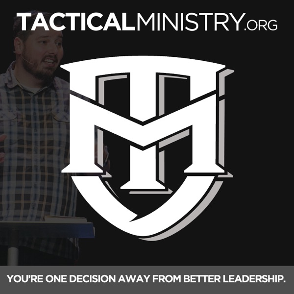 Tactical Ministry Podcast