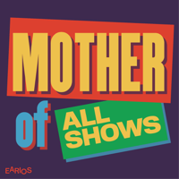 Mother of All Shows podcast