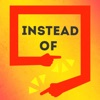 Instead Of artwork