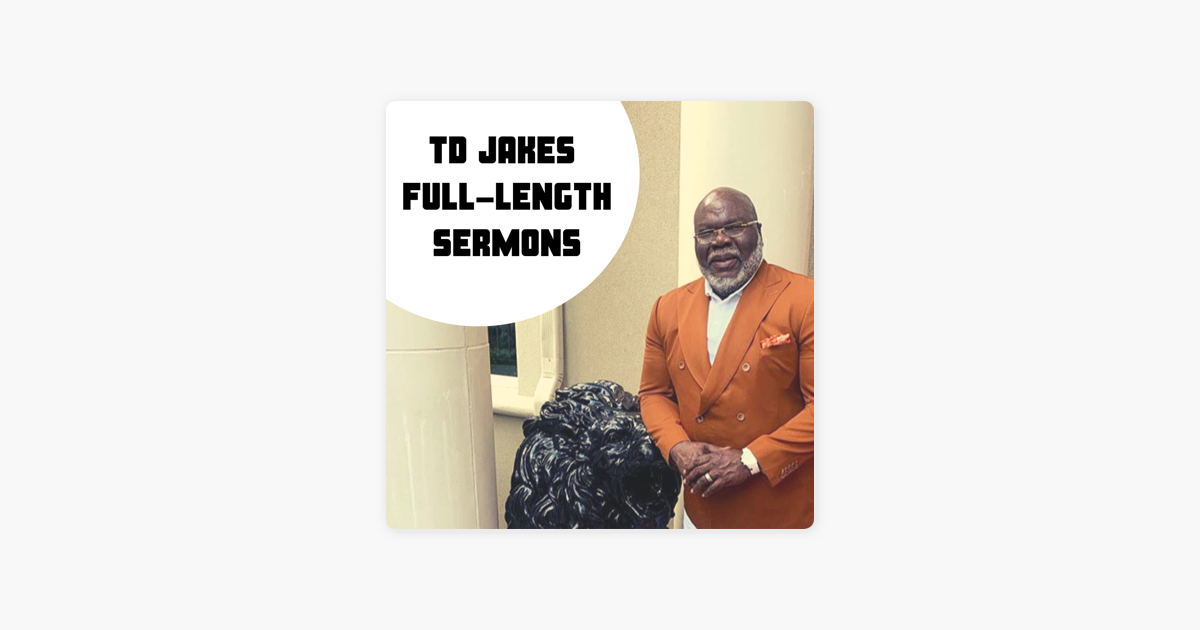 Bishop TD Jakes Full-Legnth Sermons and Interviews on Apple