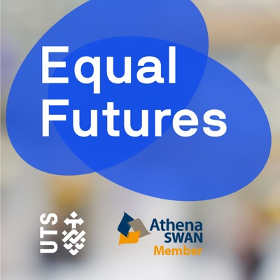 Equal Futures - Stories of women in STEMM at UTS:2SER 107.3FM
