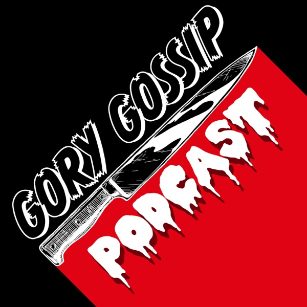 Gory Gossip Podcast
