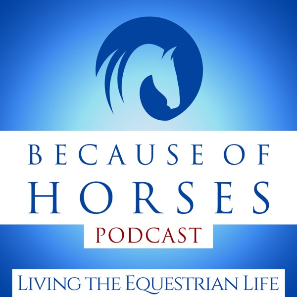 Because of Horses - Podcast – Podtail