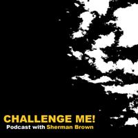 Challenge Me Podcast podcast