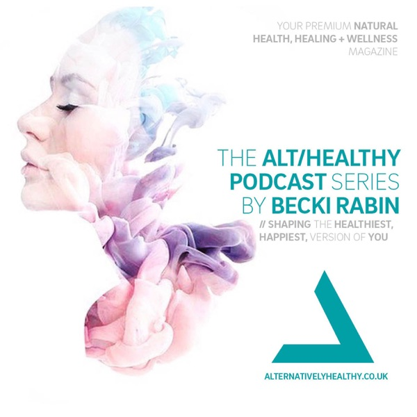 THE ALT/HEALTHY PODCAST BY BECKI RABIN – Podcast – Podtail