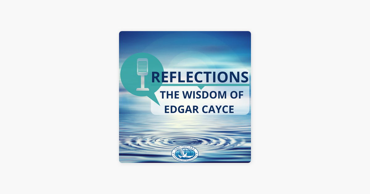 Reflections: The Wisdom of Edgar Cayce on Apple Podcasts