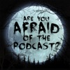 Are You Afraid of the Podcast? artwork