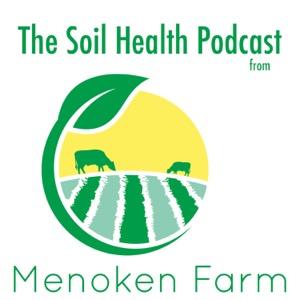 The Soil Health Podcast from Menoken Farm