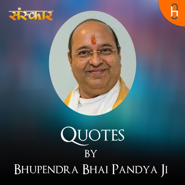 Bhupendra Bhai Pandya Ji || Quotes ||
