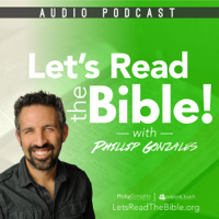 Let's Read the Bible! with Phillip Gonzales podcast