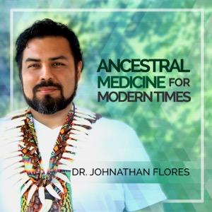 Ancestral Medicine For Modern Times