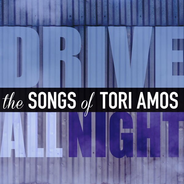 Drive All Night: The Songs of Tori Amos
