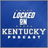 Locked On Kentucky - Daily Podcast On Kentucky Wildcats Football & Basketball artwork