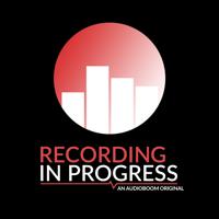 Recording in Progress podcast