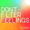 Don't Filter Feelings artwork