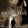 James Durham Audiobooks - FETIDUS artwork