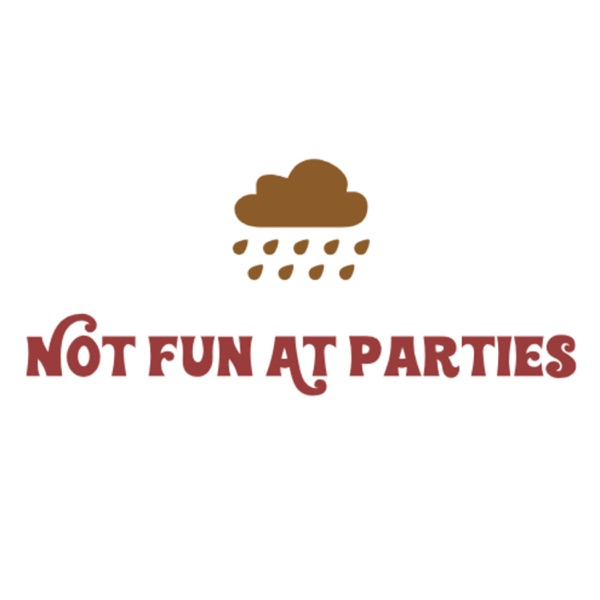 Not Fun At Parties