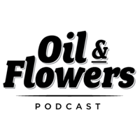 Oil and Flowers Podcast podcast