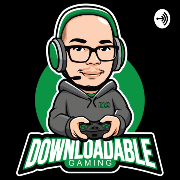 Downloadable Gaming Podcast