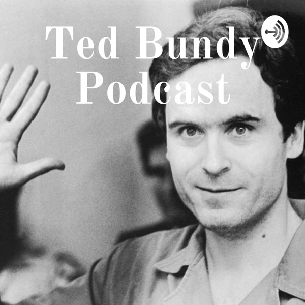 Ted Bundy Podcast image
