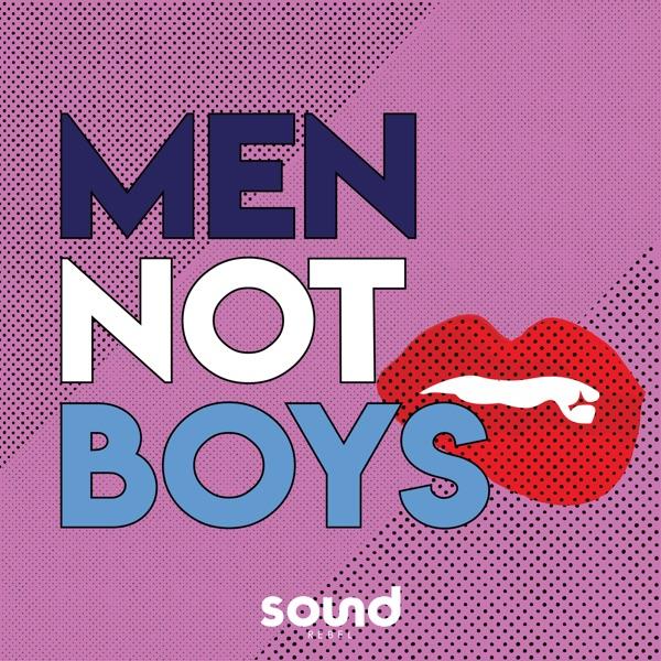 Men Not Boys