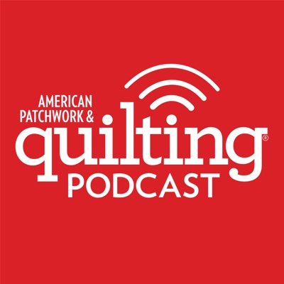 American Patchwork & Quilting Podcast:American Patchwork & Quilting
