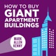 How To Buy Giant Apartment Buildings