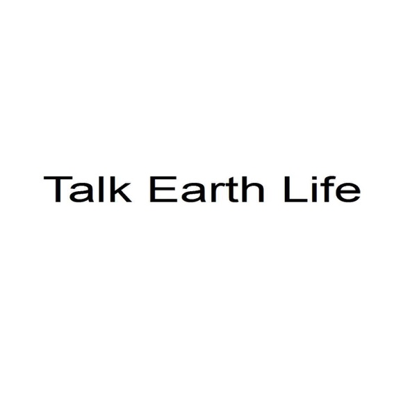 Talk Earth Life