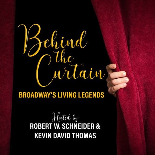 Cover image of BEHIND THE CURTAIN: BROADWAY'S LIVING LEGENDS » Podcast
