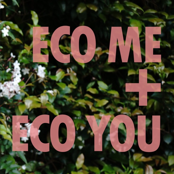 eco me + eco you