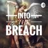 Into The Breach! Faith, family, news, politics and SHENANIGANS GALORE!