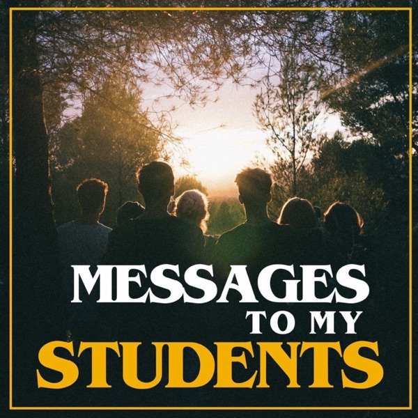 Messages To My Students