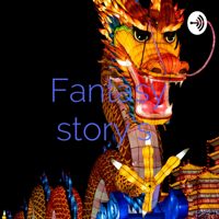 Fantasy story's podcast