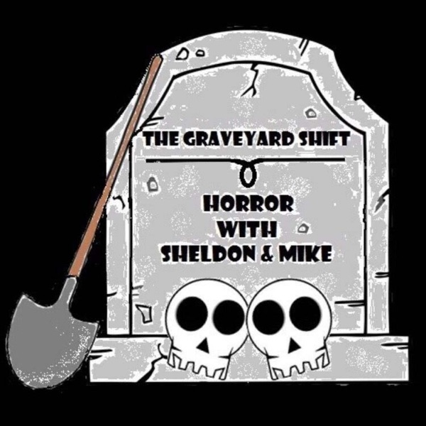 The Graveyard Shift Horror Podcast