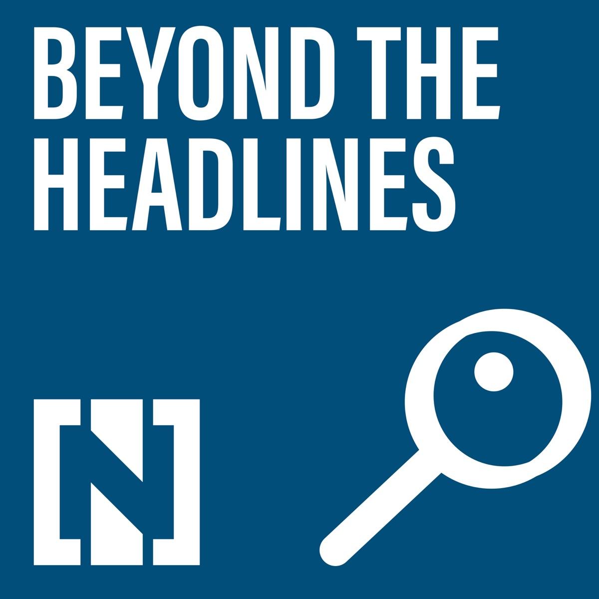 Beyond the Headlines