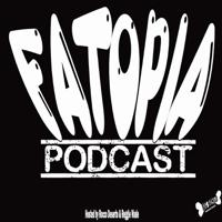 Fatopia Podcast podcast