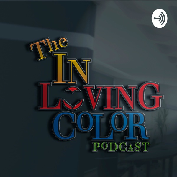 The In Loving Color Podcast