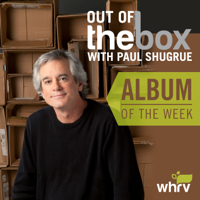 Out of the Box Album of the Week with Paul Shugrue podcast