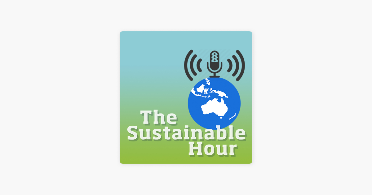 """The Sustainable Hour"""" auf Apple Podcasts"""