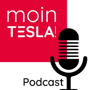 Moin Tesla! Podcast