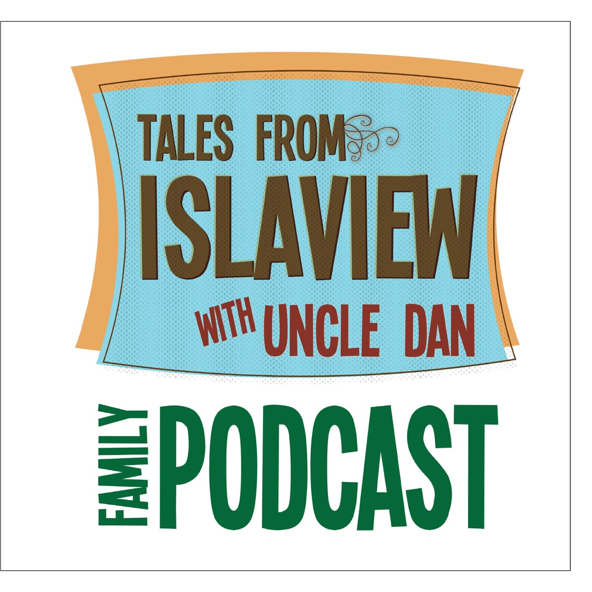 Tales From Islaview With Uncle Dan