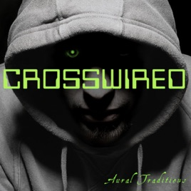 Aural Traditions: Crosswired on Apple Podcasts