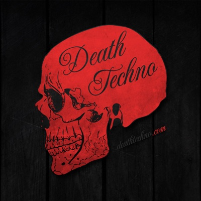 Death Techno:Death Techno /// Podcast Mix Series