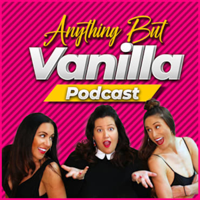 Anything But Vanilla Podcast podcast